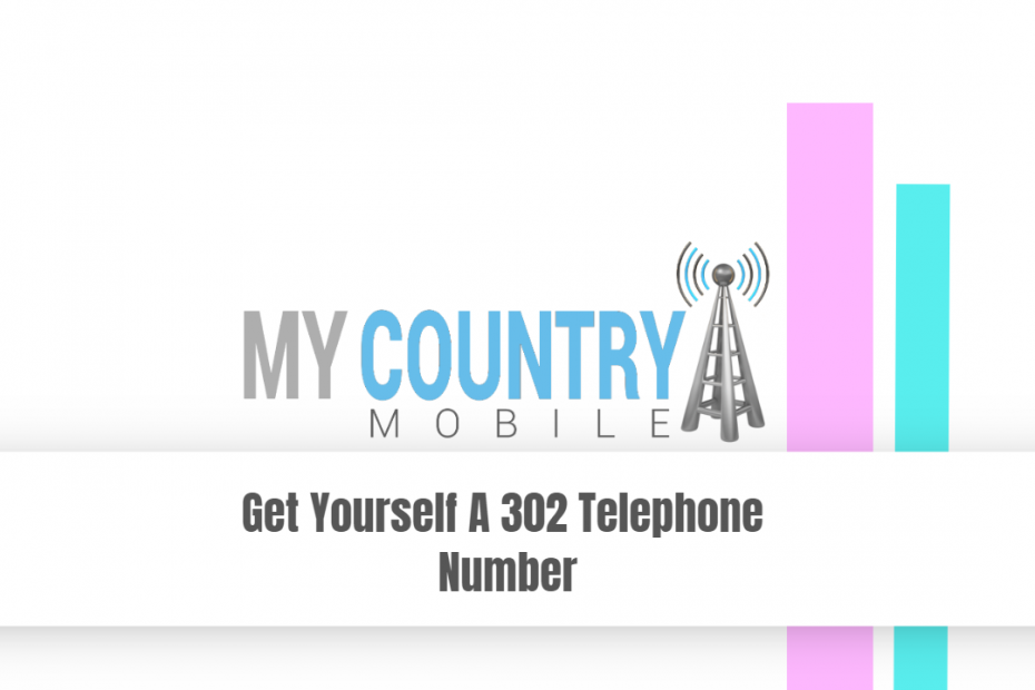 Get Yourself A 302 Telephone Number - My Country Mobile