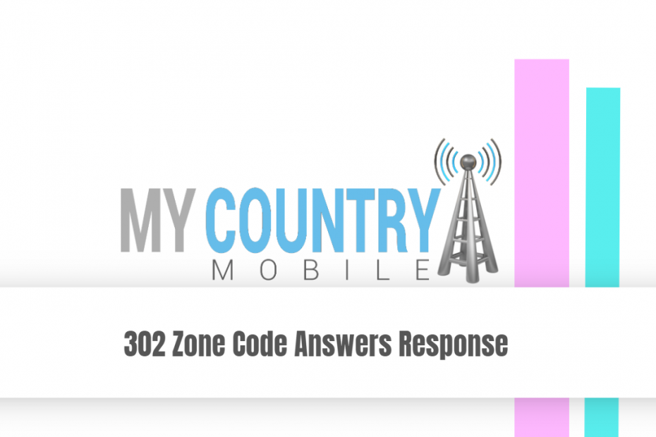 302 Zone Code Answers Response - My Country Mobile