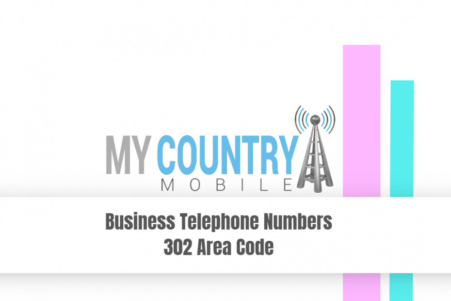 Business Telephone Numbers 302 Area Code - My Country Mobile