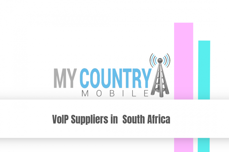 VoIP Suppliers in South Africa - My Country Mobile