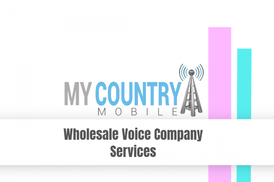 Wholesale Voice Company Services - My Country Mobile