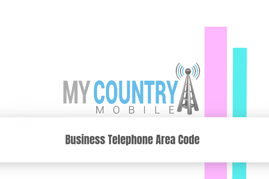 Business Telephone Area Code - My Country Mobile