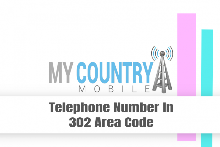 Telephone Number in 302 Area Code - My Country Mobile