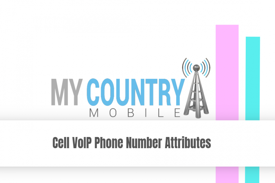 Cell VoIP Phone Number Attributes - My Country Mobile