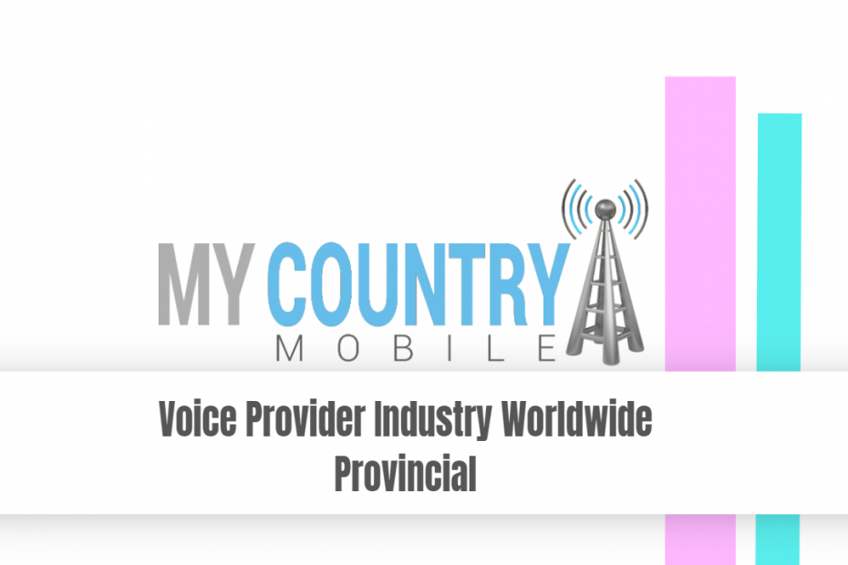 Voice Provider Industry Worldwide Provincial - My Country Mobile
