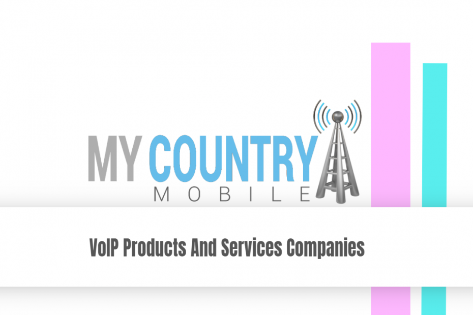 VoIP Products And Services Companies - My Country Mobile