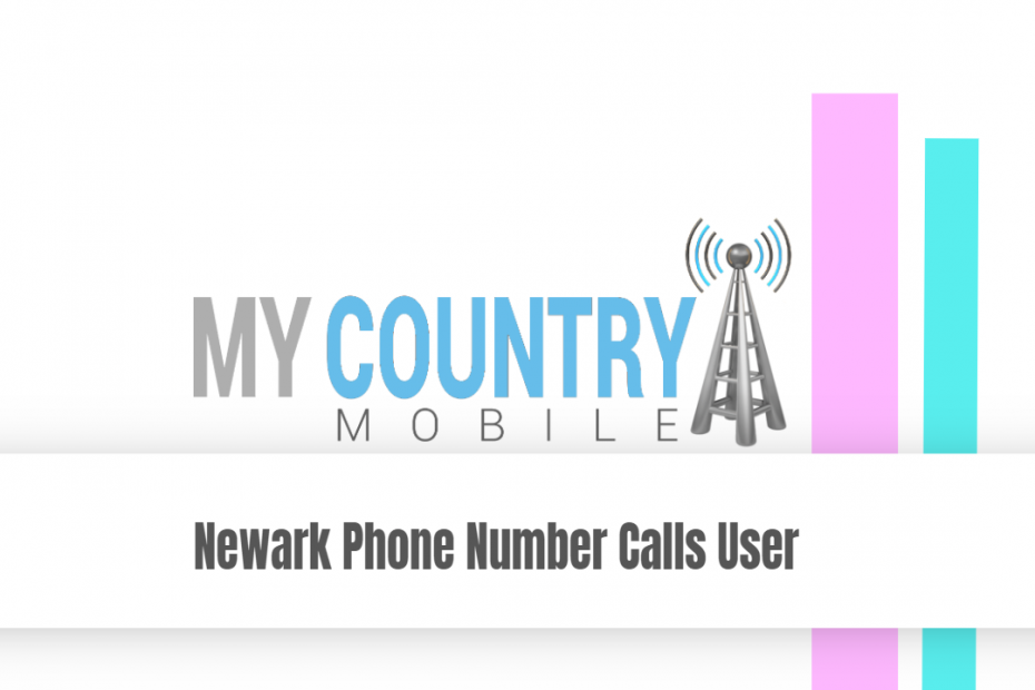 Newark Phone Number Calls User - My Country Mobile