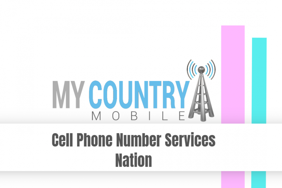 Cell Phone Number Services Nation - My Country Mobile