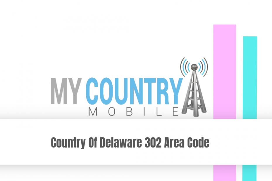 Country Of Delaware 302 Area Code - My Country Mobile