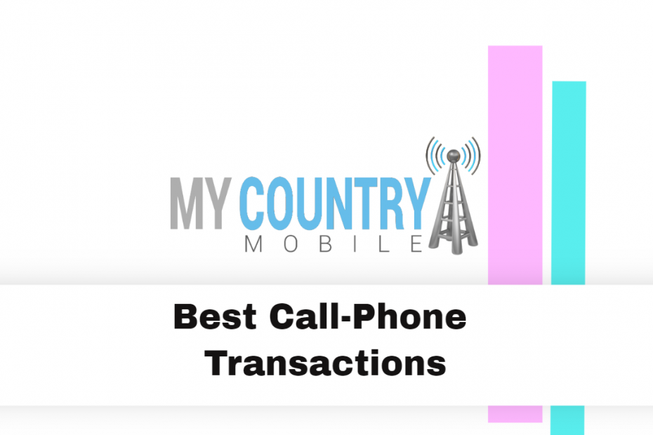 Best Call-Phone Transactions - My Country Mobile