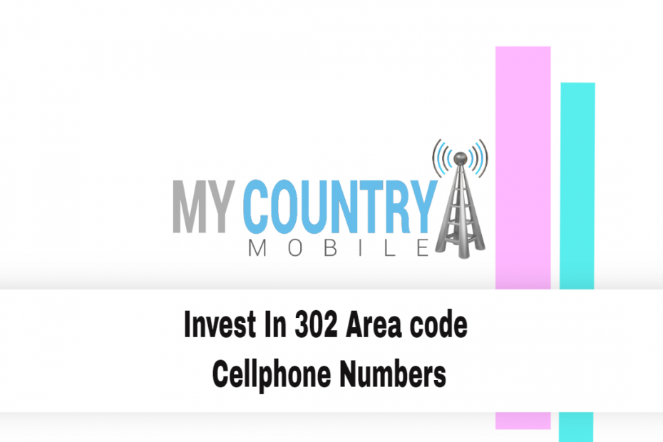 Invest In 302 Area code Cellphone Numbers - My Country Mobile
